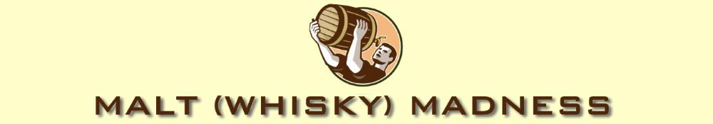 Malt (Whisky) Madness - since 1995
